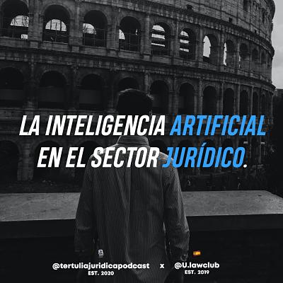 LA INTELIGENCIA ARTIFICIAL EN EL SECTOR JURÍDICO